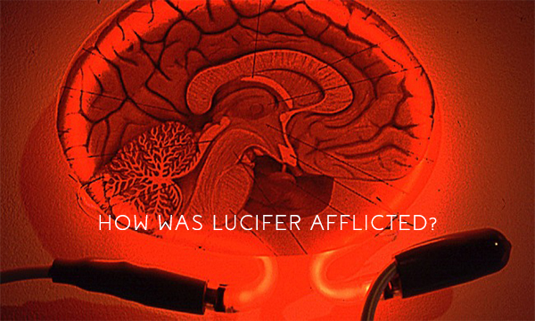 HOW WAS LUCIFER AFFLICTED? | THE ORIGIN OF EVIL
