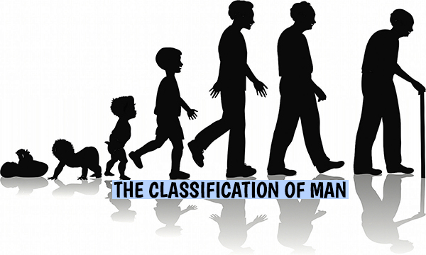THE CLASSIFICATION OF MAN – REALITY OF CREATION