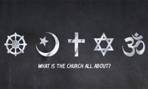 What Is The Church All About? – Importance of Going to Church